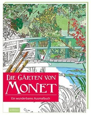 Die Gärten von Monet - Ein wunderbares Ausmalbuch - arsEdition