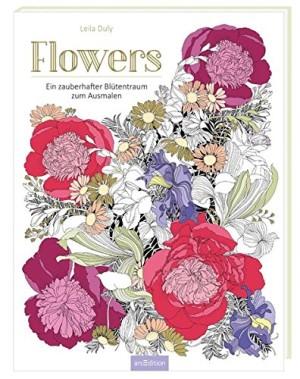 Flowers - Ein zauberhafter Blütentraum zum Ausmalen