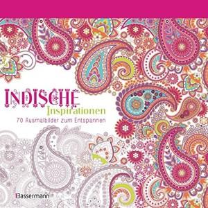 Indische Inspirationen - 70 Ausmalbilder zum Entspannen - Bassermann Verlag