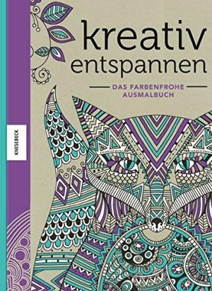 Kreativ entspannen - Das farbenfrohe Ausmalbuch - Knesebeck Verlag