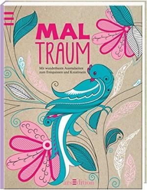 Maltraum - mit wundebaren Ausmalbildern zum Entspannen und Kreativsein - arsEdition Verlag